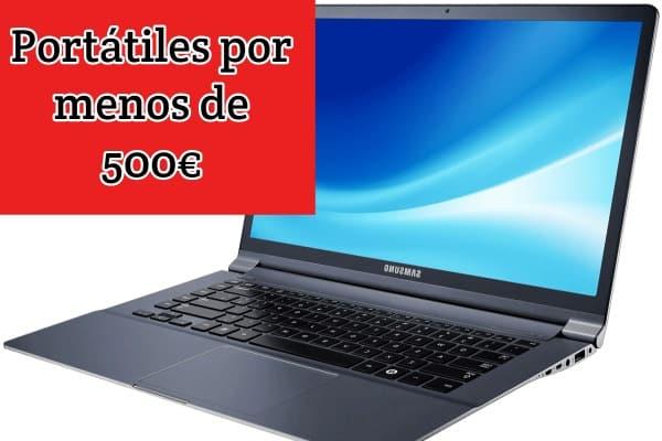 ordenadores portatiles por menos de 500€